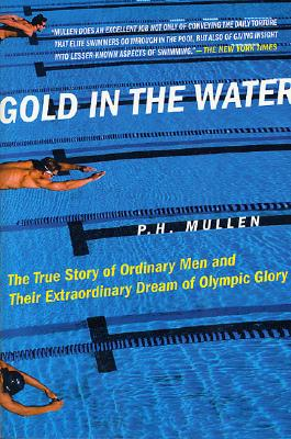 Gold in the Water By Mullen, P. H.