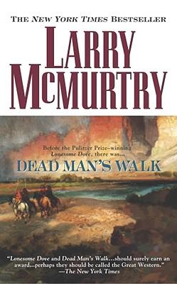 Dead Man's Walk By McMurtry, Larry